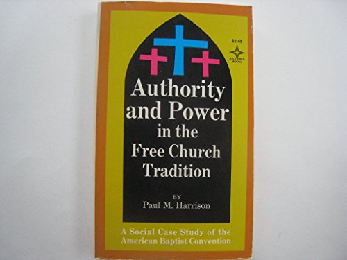 9780809304998: Authority and Power in the Free Church Tradition: A Social Case Study of the American Baptist Convention (Arcturus Books)