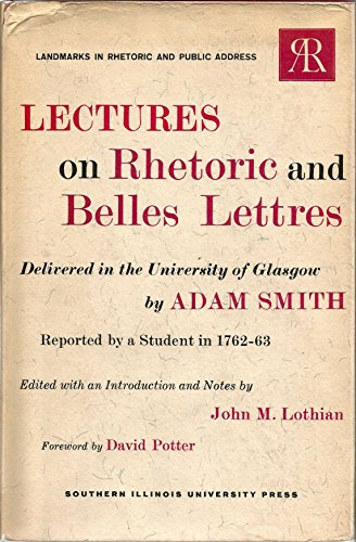 9780809305025: Lectures on Rhetoric and Belles Lettres: Delivered in the University of Glasgow by Adam Smith; Reported by a Student in 1762-63 (Landmarks in Rhetoric and Public Address)
