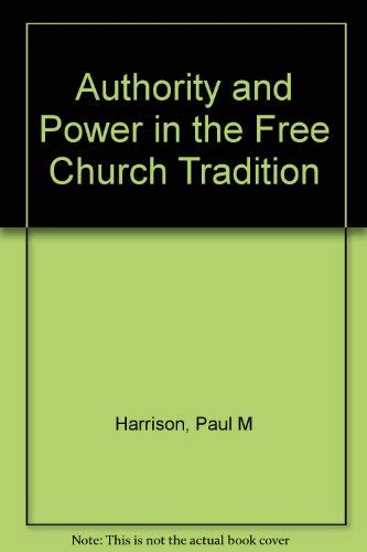 9780809305032: Authority and Power in the Free Church Tradition: A Social Case Study of the American Baptist Convention