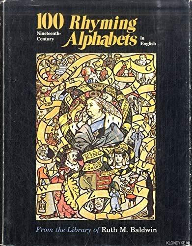 100 Nineteenth Century Rhyming Alphabets: Baldwin, Ruth M.