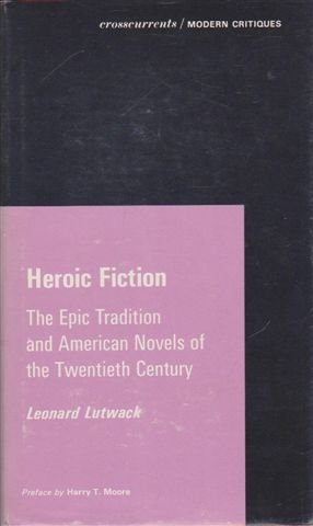 9780809305247: Heroic Fiction: The Epic Tradition and American Novels of the Twentieth Century (A Chicago Classic)