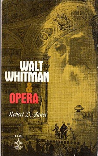 Walt Whitman and the Opera: Faner, Robert D.