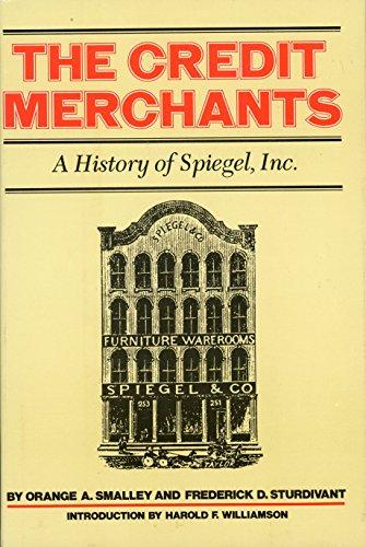 The Credit Merchants: A History of Spiegel, Inc. (Southern Illinois University centennial ...