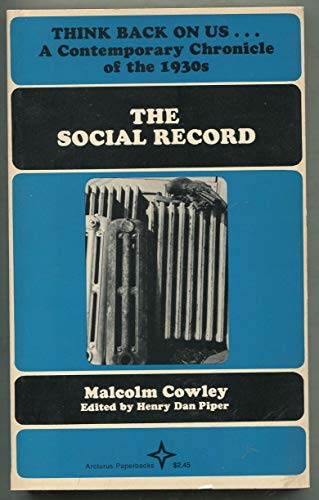 Think Back on Us: The Social Record: Cowley, Malcolm