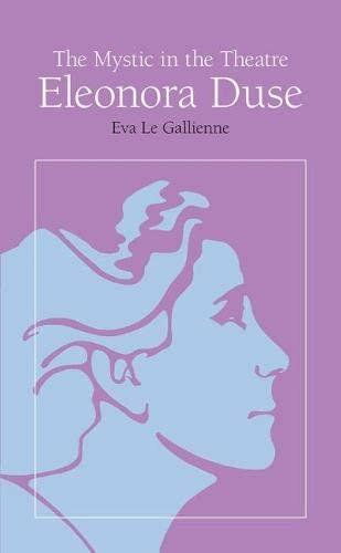 9780809306312: The Mystic in the Theatre: Eleonora Duse (Arcturus Books, Ab108)