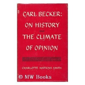 Carl Becker: On History and the Climate: Smith, Charlotte Watkins