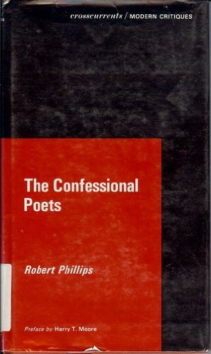 The Confessional Poets (A Chicago Classic): Phillips, Robert