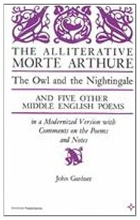 9780809306480: The Alliterative Morte Arthure: The Owl and the Nightingale and Five Other Middle English Poems in a Modernized Version, with Comments on the Poems (Arcturus Books, Ab116)