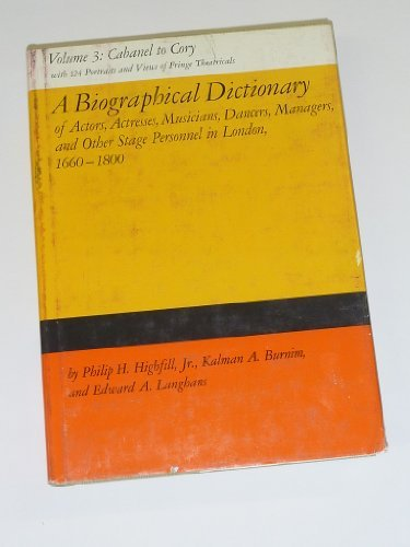 A Biographical Dictionary Volume 3, of Actors, Actresses, Musicians, Dancers, and Other Stage ...