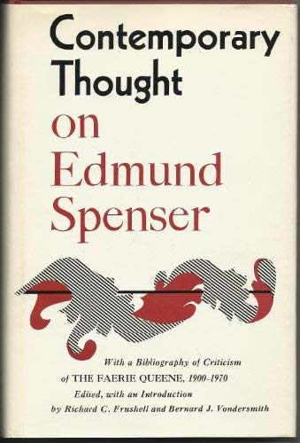 Contemporary Thought on Edmund Spenser with a Bibliography of Criticism of the Faerie Queene 1900-...