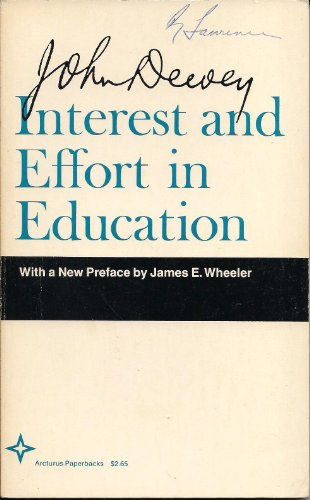 Interest and Effort in Education: John Dewey