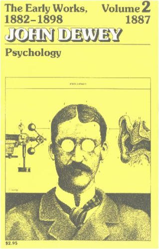 9780809307234: The Early Works, 1882-98: 1887; Psychology v. 2 (Collected Works of John Dewey)