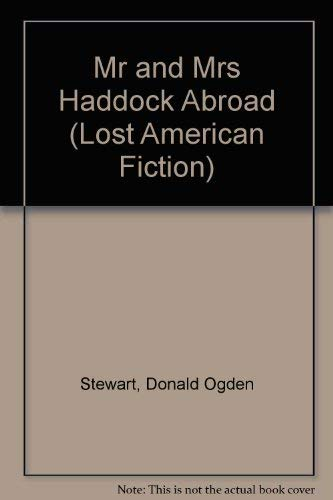 9780809307319: Mr. and Mrs. Haddock Abroad (Lost American Fiction)