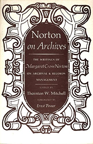 9780809307388: Norton on Archives: The Writings of Margaret Cross Norton on Archival & Records Management