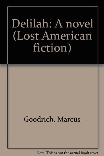 9780809307395: Delilah: A novel (Lost American fiction)