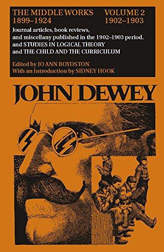John Dewey: The Middle Works, 1899-1924. Volume 2, 1902-1903: Dewey, John. Jo Ann Boydston, editor....