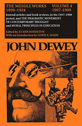 9780809307760: 004: The Middle Works of John Dewey, Volume 4, 1899 - 1924: Essays on Pragmatism and Truth, 1907-1909 (Collected Works of John Dewey)