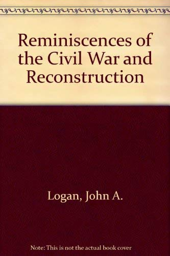Reminiscences of the Civil War and Reconstruction: Mrs. John A.