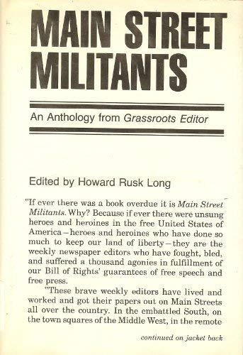 Main Street Militants: An Anthology from Grassroots: Editor-Howard Rusk Long
