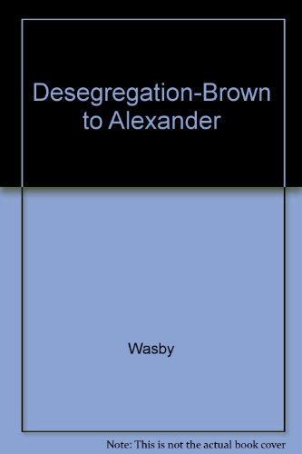 Desegregation from Brown to Alexander: An Exploration of the Supreme Court Strategies