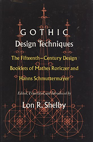 9780809308101: Gothic Design Techniques: The Fifteenth-Century Design Booklets of Mathes Roriczer and Hanns Schmuttermayer