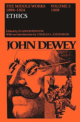 9780809308347: The Middle Works of John Dewey, 1899-1924, Volume 5: 1908; ETHICS: 005 (John Dewey the Middle Works, 1899-1924)