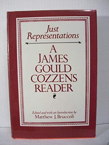 9780809308866: Just Representations: A James Gould Cozzens Reader