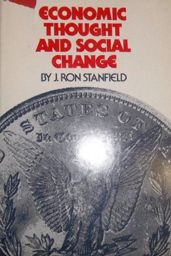 Economic Thought and Social Change (Political & social economy): Stanfield, J. Ron