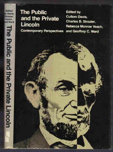 The Public And The Private Lincoln Contemporary Perspectives: Davis, Cullom Et Al. (editors)