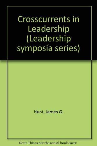 Crosscurrents in Leadership: Hunt, James G.; Larson, Lars L., Eds