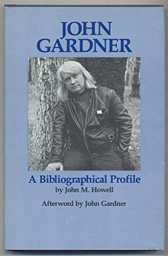 John Gardner, a Bibliographical Profile: Howell, John M.
