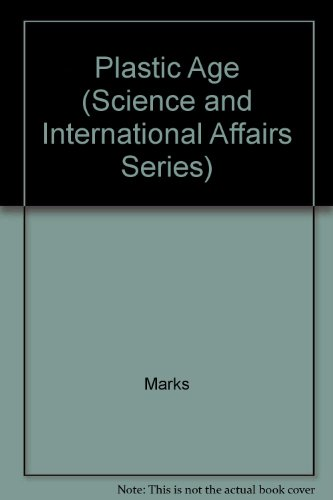 9780809309849: Plastic Age (Science and International Affairs Series)