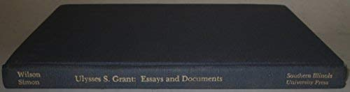 Ulysses S. Grant: Essays and Documents (Occasional Publications (Ulysses S. Grant Association).)