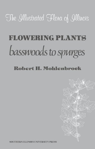 9780809310258: Flowering Plants: Basswoods to Spurges (Illustrated Flora of Illinois)