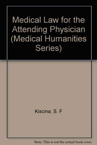 9780809310456: Medical Law for the Attending Physician: A Case-Oreinted Analysis (Medical Humanities Series)