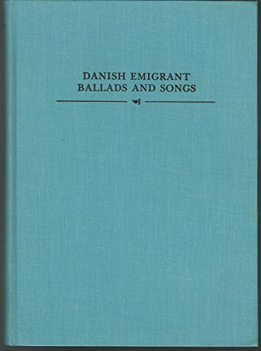 Danish Emigrant Ballads and Songs: Rochelle Wright and Robert L Wright