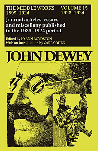 9780809310852: The Middle Works of John Dewey, Volume 15, 1899 - 1924: 1923-1924, Essays on Politics and Society (Collected Works of John Dewey)