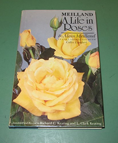 9780809311118: Meilland: A Life in Roses