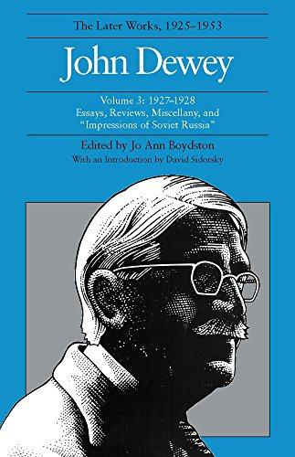 John Dewey: The Later Works, 1925-1953: 1927-1928,: Dewey, John