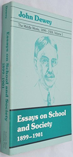 9780809311354: The Middle Works of John Dewey, 1899-1924, Vol. 1: Essays on School and Society, 1899-1901