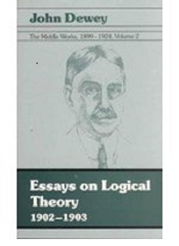9780809311361: 002: The Middle Works of John Dewey, Volume 2, 1899 - 1924: Journal Articles, Book Reviews, and Miscellany in the 1902-1903 Period, and Studies in ... Dewey, the Middle Works, 1899-1924, Volume 2)