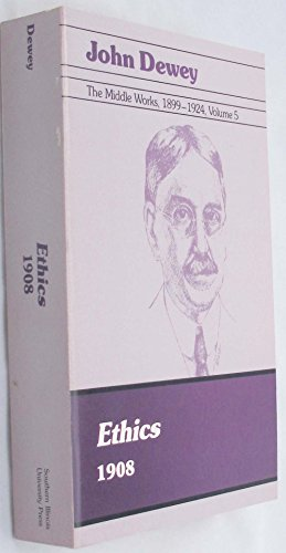 9780809311392: Ethics, 1908: 005 (John Dewey, the Middle Works, 1899-1924, Volume 5)