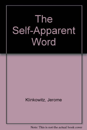 The Self-Apparent Word: Fiction as Language/Language as: Jerome Klinkowitz