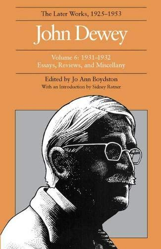 9780809311996: John Dewey: The Later Works, 1925-1953: 1931-1932, Vol. 6