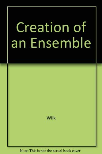 9780809312122: The Creation of an Ensemble: The First Years of American Conservatory Theatre