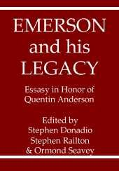 EMERSON AND HIS LEGACY: Essays in Honor of Quentin Anderson: Donadio, Stephen, Stephen Railton & ...