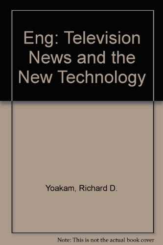 9780809312191: Eng: Television News and the New Technology