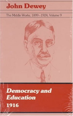 9780809312597: The Middle Works of John Dewey, Volume 9, 1899-1924: Democracy and Education, 1916 (Middleworks of John Dewey 1899-1944)