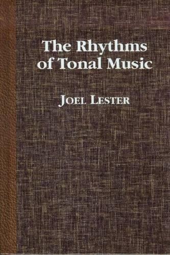Rhythms of Tonal Music: Lester, Joel
