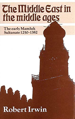 9780809312863: The Middle East in the Middle Ages: The Early Mamluk Sultanate, 1250-1382